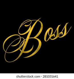 Boss Gold Faux Foil Metallic Glitter Quote Isolated on Black Background - Shutterstock ID 281031641