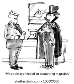 """The boss is very happy when he finally gets an outstanding accountant and says, """"We've always needed an accounting magician""""."""