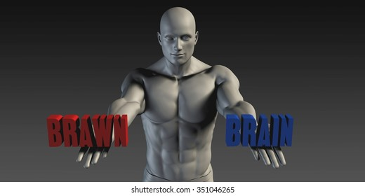 Brain or Brawn as a Versus Choice of Different Belief