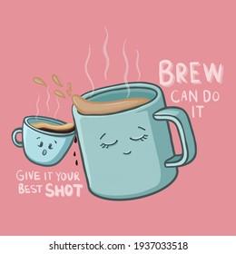 BREW Can Do it! Give it your best SHOT! Fun Tea, Espresso Puns, Digital Illustration