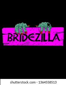 Bridezilla graphic with monster like claws clutching a hot pink board with a black background graphic.