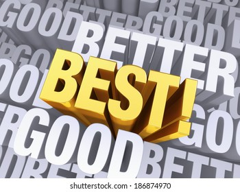 """A bright, gold """"BEST!"""" arises to stand above a background consisting of the word """"GOOD"""" and """"BETTER"""" repeated many times at different depths."""
