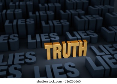 "A bright, gold ""TRUTH"" stands out in a dark background of plain, gray ""LIES"" rising up around it.  Focus is on ""TRUTH""."
