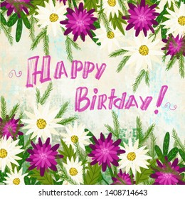 """Bright large summer flowers with lettering """"Happy Birthday"""". Chamomile and dahlia. Background. Illustration."""