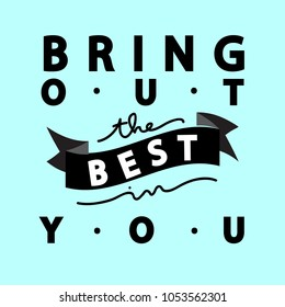 Bring Out Best You Modern Calligraphy Stock Vector Royalty Free