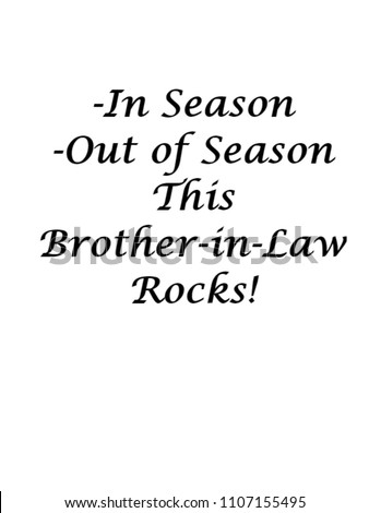 Brother In Law Motivational Greeting Quote Brotheor Him On Christmas Birthday Valentines Or
