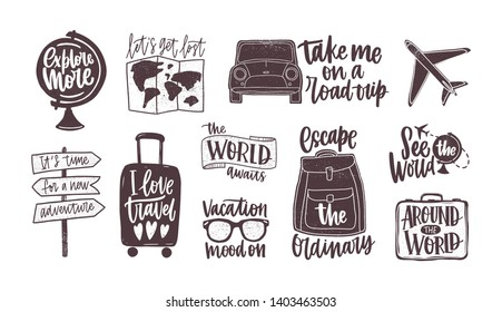 Bundle of handwritten motivational slogans decorated with tourism, travel and vacation elements - backpack, suitcase, world map, globe, airplane, sunglasses. Modern monochrome illustration