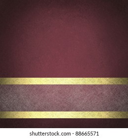 burgundy pink background with vintage grunge texture and vignette shading on border with white parchment ribbon with gold accent trim design layout has copy space for text or ad