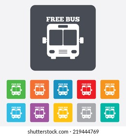 Bus free sign icon. Public transport symbol. Rounded squares 11 buttons.