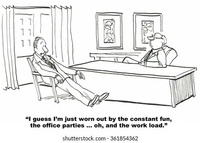 Business cartoon about corporate culture.  The businessman is worn out from all the fun he has at work.