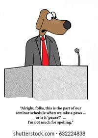 Business cartoon about a dog speaker announcing a 'paws' at the offsite meeting.