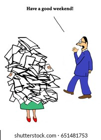 Business cartoon about an oblivious coworker wish a good weekend to a business woman who has paperwork to work on all weekend.