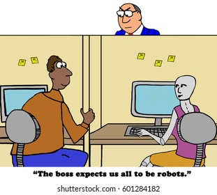 Business cartoon about a robot saying the boss wants all coworkers to be robots.