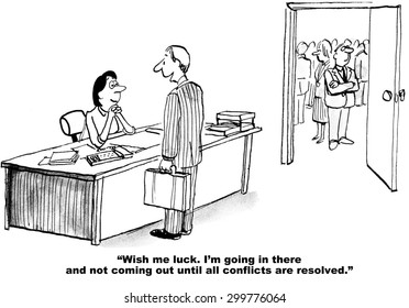 Business cartoon of businessman saying, 'Wish me luck.  I'm going in there and not coming out until all conflicts are resolved'.  There is a room full of businesspeople beside him.