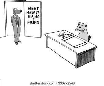 Business cartoon showing business dog walking into business cat's office, 'Meet new VP Hiring and Firing'.