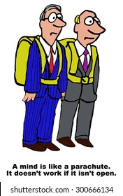 Business cartoon showing two businessmen wearing parachutes and the words, 'a mind is like a parachute.  It doesn't work if it isn't open'.