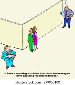 Business cartoon of two businessmen snarling at each other, a different manager says, 'I have a sneaking suspicion that these two managers have opposing recommendations'.
