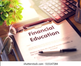 Business Concept - Financial Education on Clipboard. Composition with Office Supplies on Desk. 3d Rendering. Blurred and Toned Image.