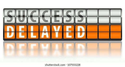 Business concept of success, delayed on display board