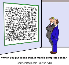 Business or education cartoon showing two men looking at a whiteboard filled with complex calculations and one man saying, 'when you put it like that, it makes complete sense'.