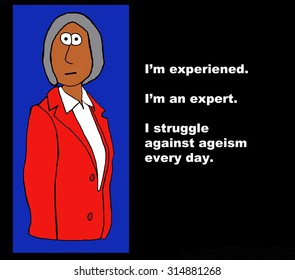 Business image showing businesswoman with gray hair and the words, 'I'm experienced.  I'm an expert.  I struggle against ageism every day'.