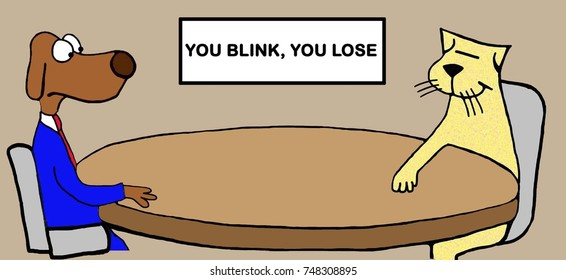 Business or legal cartoon illustration showing two enemies, a cat and a dog, with the message 'you blink, you lose'.