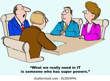 """Business and technology cartoon showing businesspeople at meeting table and boss saying, """"What we really need in IT is someone who has super powers."""""""