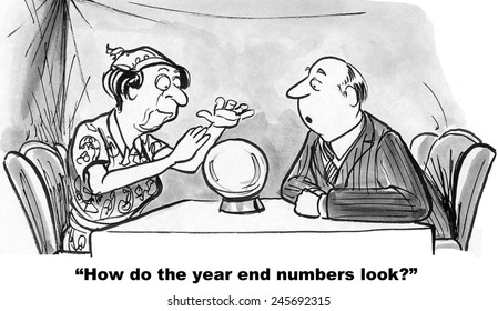 The businessman is asking the gypsy if the year-end numbers are good.