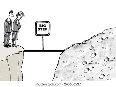 The businesspeople have encountered a large, unexpected problem that will require a 'big step' to cross and solve.