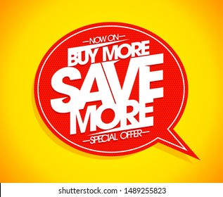 Buy more save more speech bubble poster concept, rasterized version