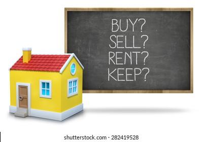 Buy vs rent vs sell vs keep on black Blackboard with 3d house
