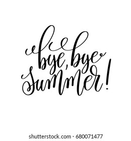 bye, bye summer! black and white hand lettering inscription, motivational and inspirational positive quote, calligraphy raster version illustration