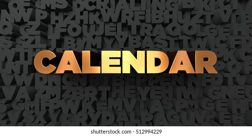 Calendar - Gold text on black background - 3D rendered royalty free stock picture. This image can be used for an online website banner ad or a print postcard.