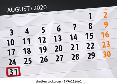 Calendar planner for the month august 2020, deadline day, 31, monday.