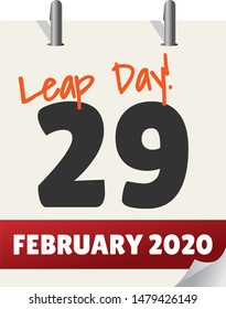 Calender view of the day February 29, 2020 - the next leap day in a leap year. Calendar is an illustration, with rings and written overlay in orange of text Leap Day.