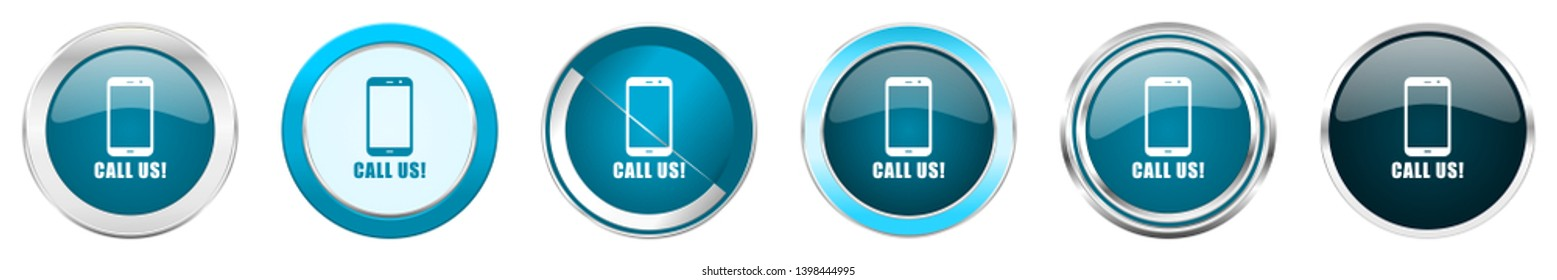 Call us silver metallic chrome border icons in 6 options, set of web blue round buttons isolated on white background
