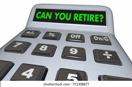 Can You Retire Calculator Save Money Nest Egg 3d Illustration