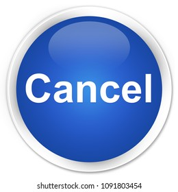 Cancel isolated on premium blue round button abstract illustration
