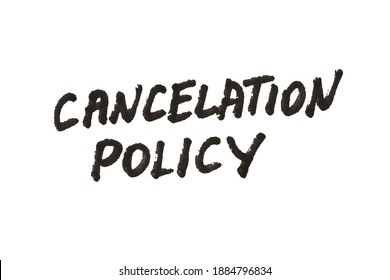 Cancelaton policy! Handwritten message on a white background.