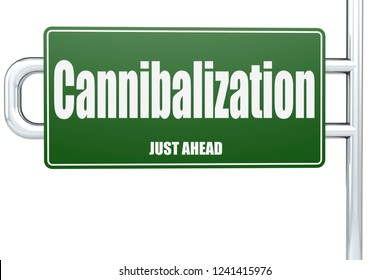 Cannibalization word on green road sign, 3D rendering