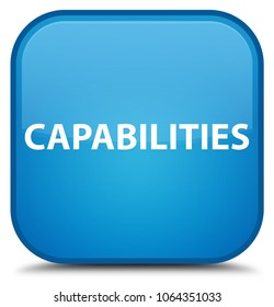 Capabilities isolated on special cyan blue square button abstract illustration