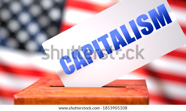 Capitalism and American elections, symbolized as ballot box with American flag  and a phrase Capitalism on a ballot to show that Capitalism is related to the elections, 3d illustration
