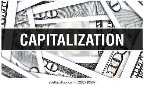 Capitalization Concept Closeup. American Dollars Cash Money,3D rendering. Capitalization at Dollar Banknote. Financial USA money banknote Commercial money investment profit concept
