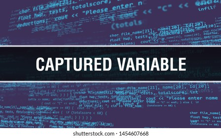 Captured variable concept with Random Parts of Program Code. Captured variable with Programming code abstract technology background of software developer and Computer script. Captured variable