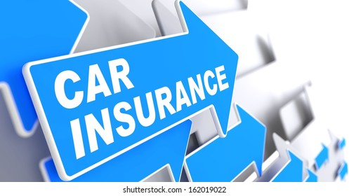 "Car Insurance - Business Concept. Blue Arrow with ""Car Insurance"" Words on a Grey Background."