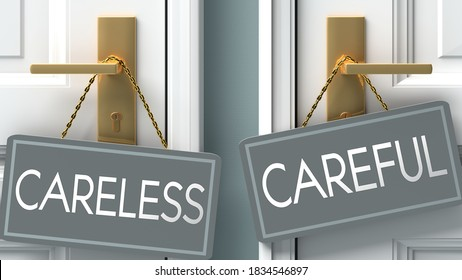 careful or careless as a choice in life - pictured as words careless, careful on doors to show that careless and careful are different options to choose from, 3d illustration