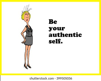 Cartoon about 'be your authentic self'.