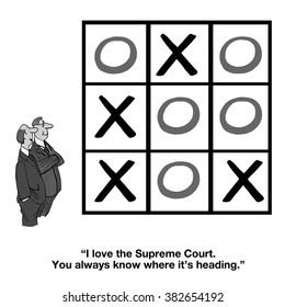 Cartoon about politics and the Supreme Court.