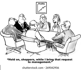 Cartoon of business meeting, businesswoman is talking in real time with customers, 'hold on, shoppers, while I bring that request to management'.