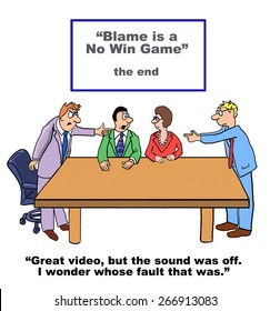 """Cartoon of business people watching a film called """"Blame is a no win game""""; however, the sound was off - """"I wonder whose fault that was""""."""